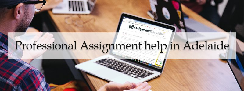 Professional Assignment help in Adelaide